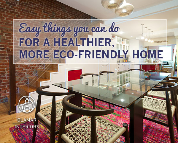 The Easiest Things You Can Do to Live in a Healthier, More Eco-friendly Home